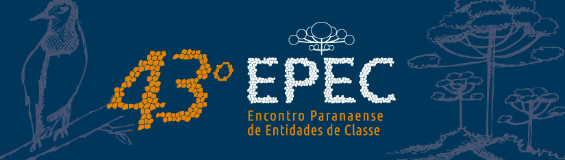 43º Encontro Paranaense de Entidades de Classe - EPEC
