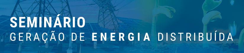 Seminário Geração de Energia Distribuída