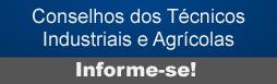 Conselhos dos Técnicos Industriais e Agrícolas. Informe-se!