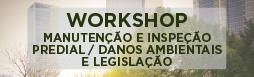 Workshop Manutenção e Inspeção Predial / Danos Ambientais e Legislação