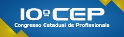 10º CEP - Congresso Estadual de Profissionais