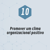 10. Promover um clina organizacional positivo