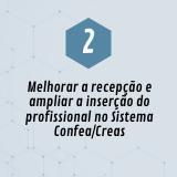 2. Melhorar a recepção e ampliar a inserção do profissional no Sistema Confea/Creas