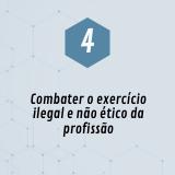 4. Combater o exercício ilegal e não ética da profissão